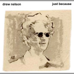 Just Because - Drew Nelson CD