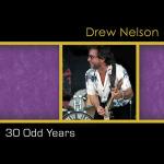 30 Odd Years - Drew Nelson CD
